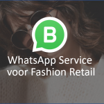 WhatsApp Service voor Fashion Retail