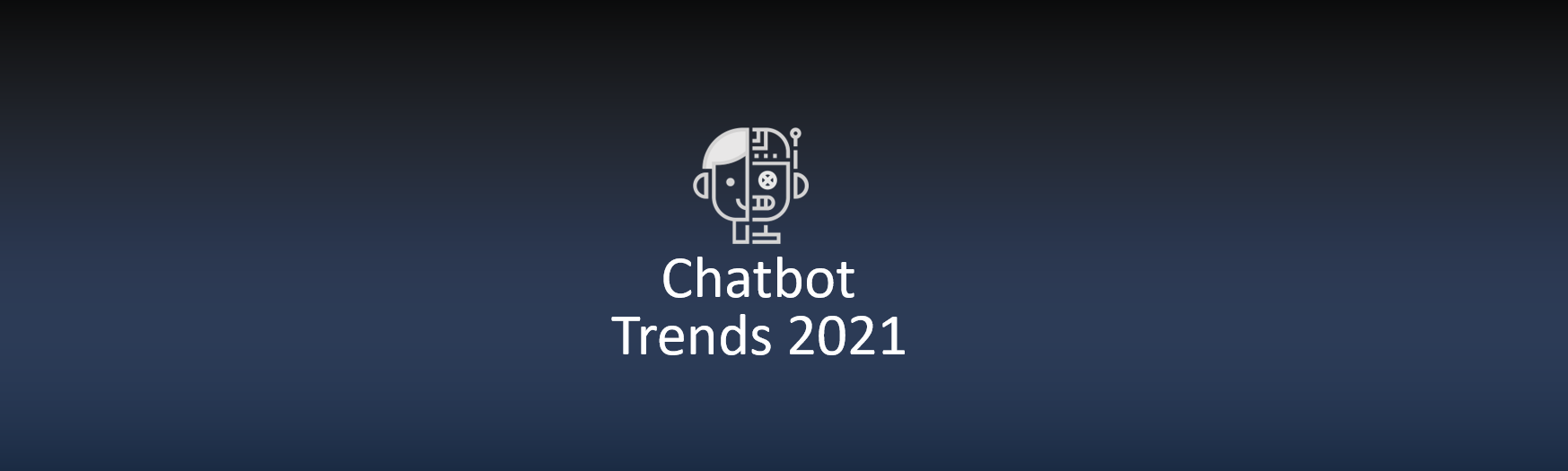 Chatbot Trends 2021